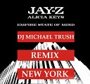 Jay Z feat Alicia Keys - New York DJ Michael Trush Remix