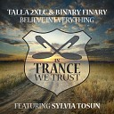Talla 2XLC Binary Finary feat Sylvia Tosun - Believe In Everything Original Mix
