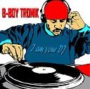 B Boy Tronik - Make A Miracle