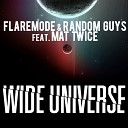 Flaremode Random Guys feat Mat Twice - Wide Universe Extended Mix