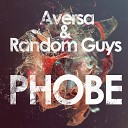 Aversa Random Guys - Phobe Original Extended Mix