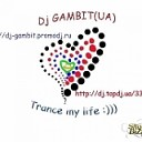 Dj GAMBIT UA - Dj GAMBIT UA feat Zhenya Vill Ты для Меня Original Mix