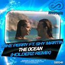 Mike Perry feat. Shy Martin - The Ocean (Holderz Radio Mix)