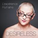 Desireless - L exp rience humaine