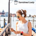 Tarnished Lady - Always Running