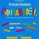 Toquinho feat Papete - Toquinho e le sue radici tonga da mironga do kabulete maria vai com as outras tristeza bachianinha um abraco ao papete