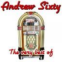 Andrew Sixty - You Got It