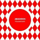 Abaddon - Houseroom