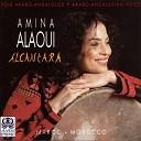 Amina Alaoui - Ya Mouqabil - Amchi Ya Rassoul