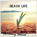 Anthony Island - Beach Life Album Mix