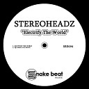 Stereoheadz - Electrify the World