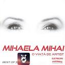 Mihaela Mihai - Habar N Ai Tu