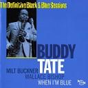 Buddy Tate - You ve Changed