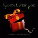 Santa Hates You - Sonne