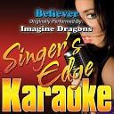 Singer s Edge Karaoke - Believer Originally Performed by Imagine Dragons Karaoke