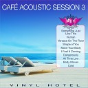 Vinyl Hotel - I Feel It Coming Acoustic Version