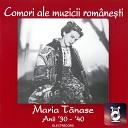 Maria Tanase - M rioar De La Gorj