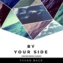 Yvvan Back - By Your Side