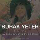 Burak Yeter - Happy Vadim Adamov DMC Remix Radio Edit