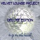 Velvet Lounge Project - Solo Tu Solo Yo Spanish Cut