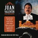 Juan Valent n feat Mariachi M xico de Pepe Villa - Pena Tras Pena