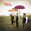 Lemon Straw - Today Is Yesterday