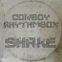Cowboy Rhythmbox - Shake