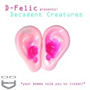 D felic presents Decadent Creatures feat Carvalho - You Are The One