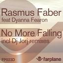Rasmus Faber feat Dyanna Fearon - No More Falling DJ Jorj Remix