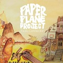 Paper Plane Project - Don t Hold Back