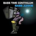 Bass Junkie - Bass Time Continuum