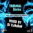 DJ KyIIuDoH - Track 02 TRIBUNAL Electro vol 9 2012