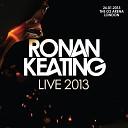 Ronan Keating - Friends In Time Live
