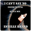 Estelle Brand - I Can't Say No (Dance Mix)