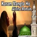 Alisha Mohsin - Ishara Chahey Hai