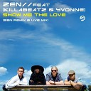 Zen feat Killabeatz Yvonne - Show Me The Love Live mix