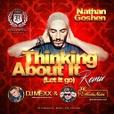 Nathan Goshen - Thinking About it (Let It go) (DJ Mexx & DJ ModerNator Remix)