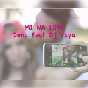 Dono feat DJ Yaya - Mi Na Love
