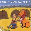Raoul - La cage aux lions