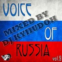 DJ KyIIuDoH - Track 07 Voice Of Russia VOl 9 2011