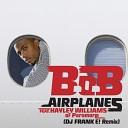 B o B - Airplanes feat Hayley Williams DJ Frank E Remix