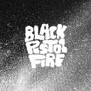 Black Pistol Fire - Cold Sun