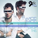 Twice Nice - On The DanceFloor Original Mix