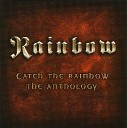 Catch The Rainbow - The Anthology
