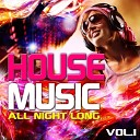 House Music All Night Long, Vol. 1 (Electro and Club Grooves, De...