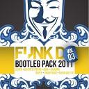 Funk D pres. Bootleg Pack 03