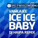 Vanilla Ice - Ice Ice Baby Dj Haipa Remix