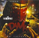 Lil Wayne & The Game - Don't Touch Me (Feat Busta & Nas)