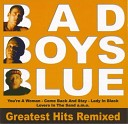 Bad Boys Blue - You re A Woman 98 Special TV Edit