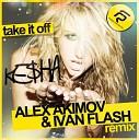 Ke$ha - Take It Off (Alex Akimov & Ivan Flash Remix)
